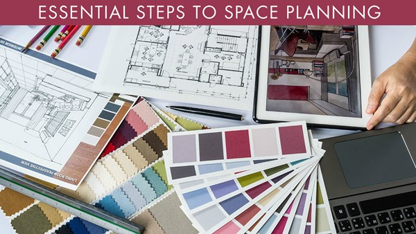 Essential Steps to Space Planning