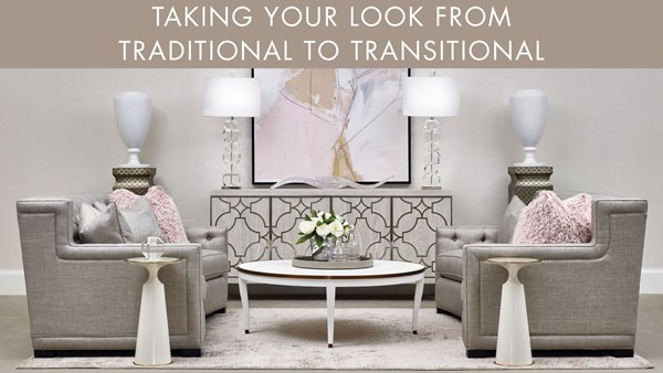 Taking Your Look From Traditional to Transitional
