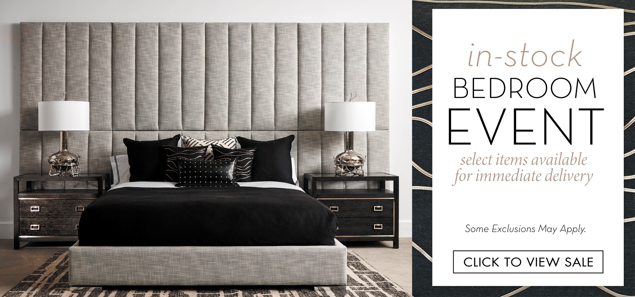 Image of the Phoebe King Bed with Dora Nightstands. Text: In-Stock Bedroom Event. Select items available for immediate delivery. Some exclusions may apply. Click to view sale. Links to In-Stock Design Event.
