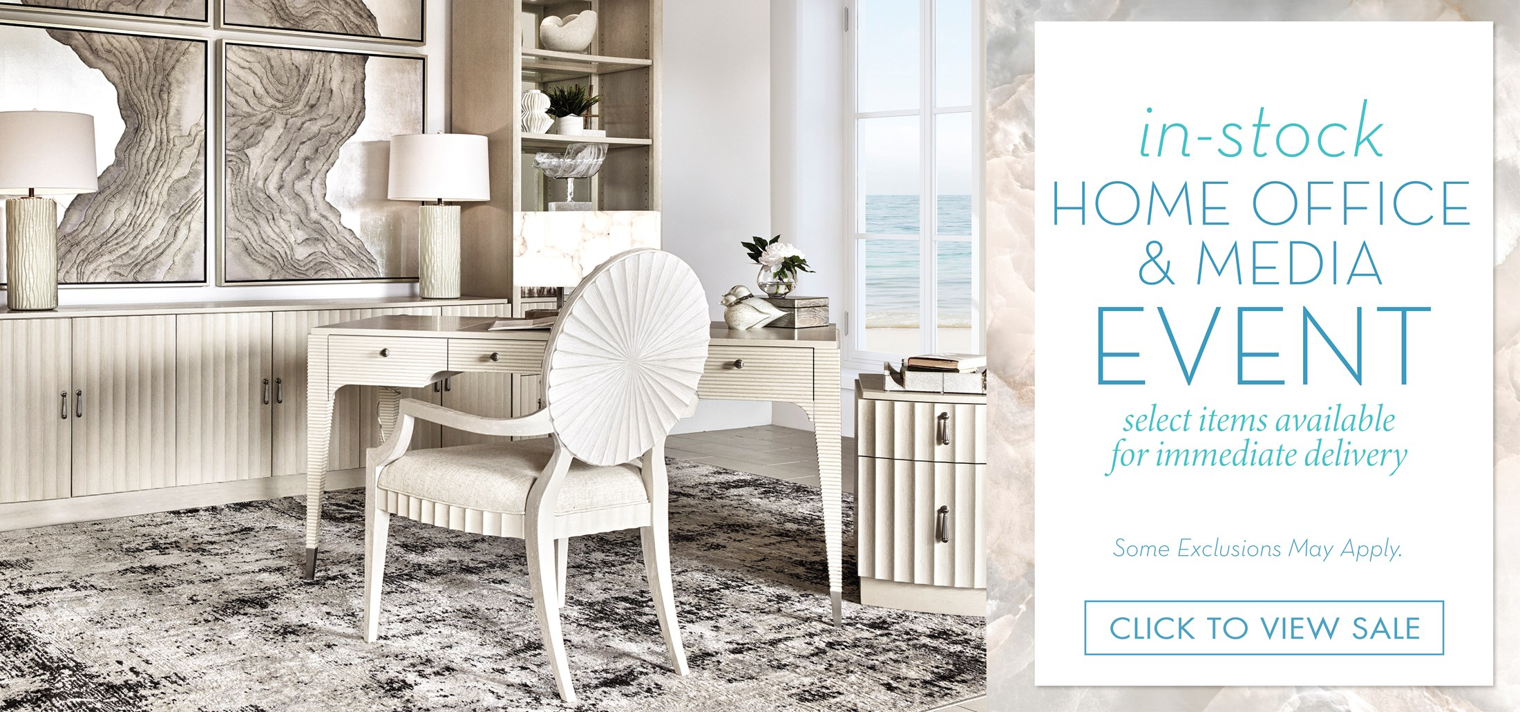 Image of a home office with a window overlooking the ocean. Text: In-Stock Home Office & Media Event. Select items available for immediate delivery. Some exclusions may apply. Click to view sale. Links to In-Stock Home Office & Media Event.